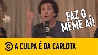 #ACulpaÉDaCarlota - Faz o MEME aí com Rafael Portugal