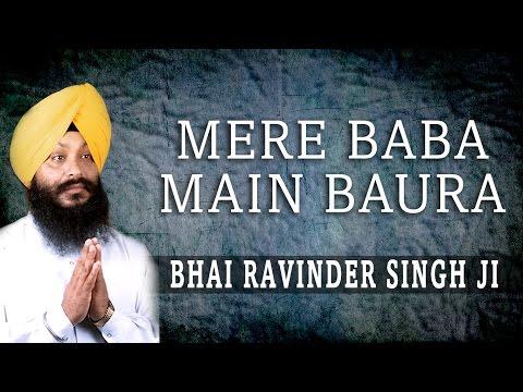 Bhai Ravinder Singh Ji - Mere Baba Main Baura - Gurmukh Jaag Rahe