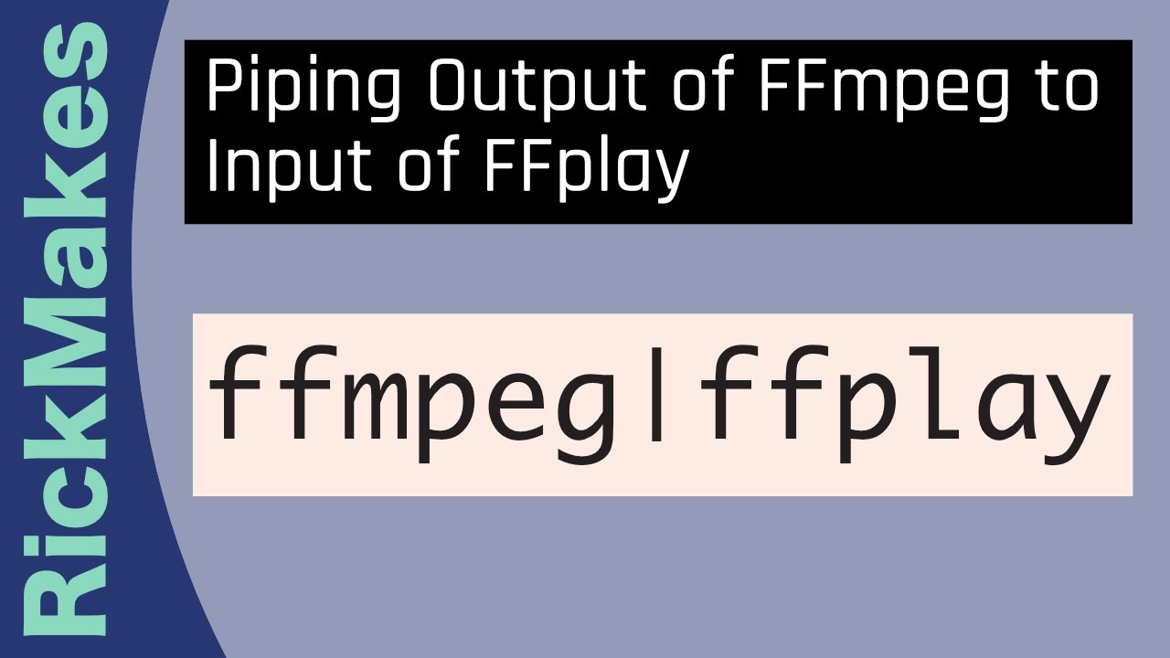 Piping Output of FFmpeg to Input of FFplay
