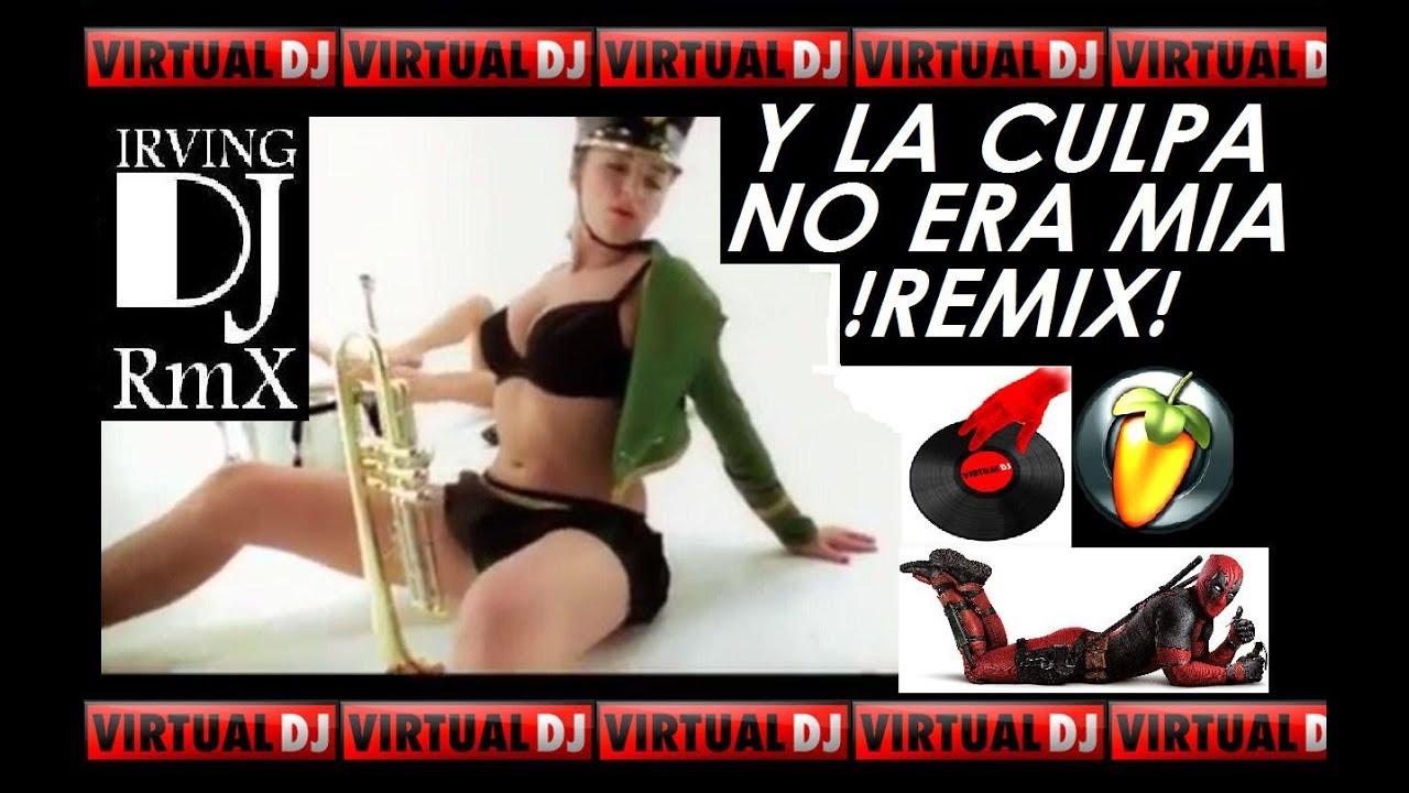 Y La Culpa No Era Mia Remix Dj Irving Electrocircuits