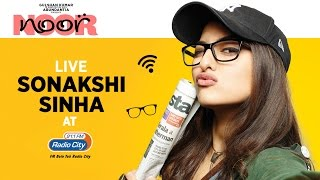 Youtube Live Session with  Sonakshi Sinha At Radio City || Noor