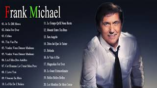 Frank Michael Best of   Les Meilleures Chansons De Frank Michael   Frank Michael Playlist