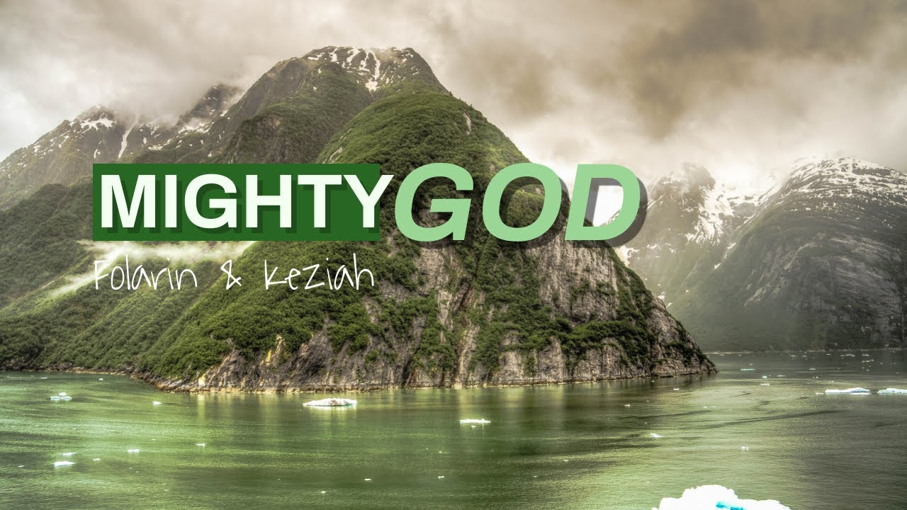 Folarin and Keziah - Mighty God (Official Lyric Video)