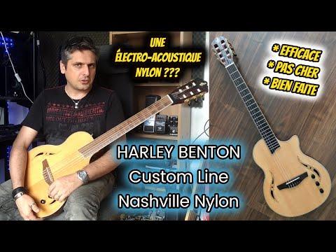 Test : guitare électro-acoustique HARLEY BENTON Custom Line Nashville Nylon