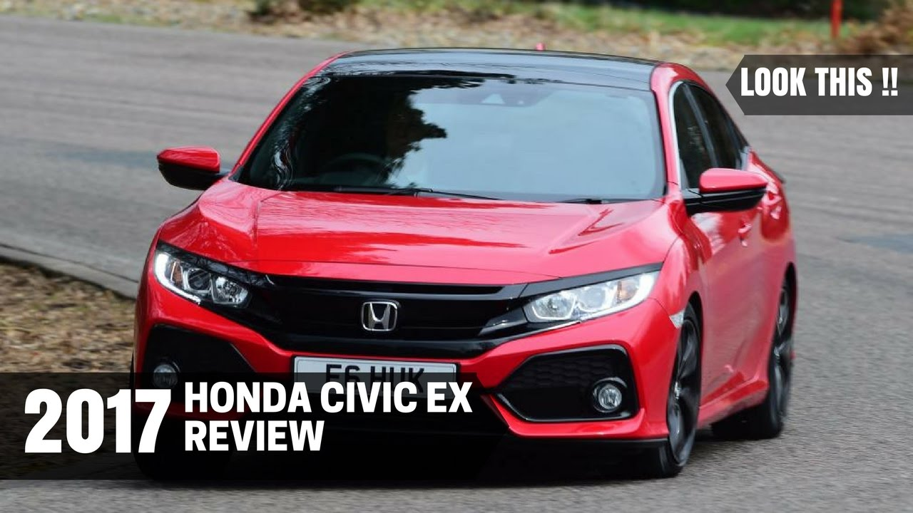 look this honda civic ex 2017 review youtube. Black Bedroom Furniture Sets. Home Design Ideas