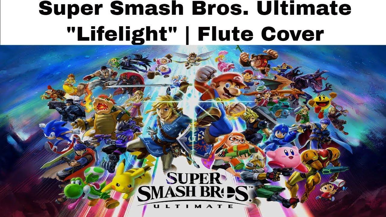 Super Smash Bros Ultimate Lifelight Theme Flute Cover Youtube