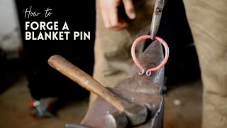 Forging and Using a Traditional Blanket Pin