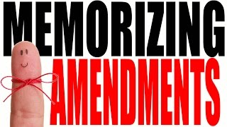How to Memorize Constitutional Amendments