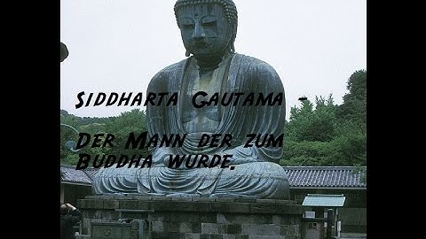 Siddhartha Gautama - Der Mann der zum Buddha wurde [Mini-Biographie]