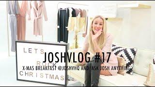 JOSHVLOG #17   WIL IK OOIT KINDEREN?   X-mas breakfast @JOSHVHQ & 'Ask Josh anything'