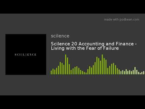 Scilence 20 Accounting and Finance - Living with the Fear of Failure