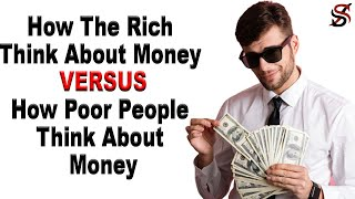 How The Rich Think About Money Vs How Poor People Think About Money