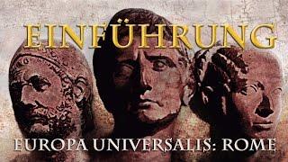 Europa Universalis: Rome -  Eine kurze Einführung ins Spiel (Mini-Tutorial/deutsch)