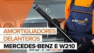 Cómo cambiar Amortiguadores delanteros en MERCEDES-BENZ E W210 [INSTRUCCIÓN]