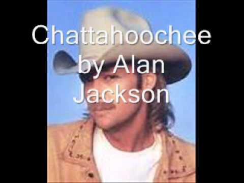 Chattahoochee by Alan Jackson