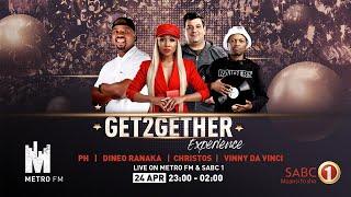 METRO FM & SABC 1 #Get2GetherExperience: 24 April 2020