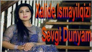Xalide Ismayilqizi  Sevgi Dunyam yeni azeri mahnilar