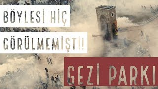 Böylesi Hiç Görülmemişti! - Gezi Parkı