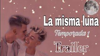 La misma luna 🌙❤️(trailer) ✨//Naudexer de corazón ❤️
