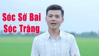 Sóc Sờ Bai Sóc Trăng - Hoàng Sanh [MV HD]
