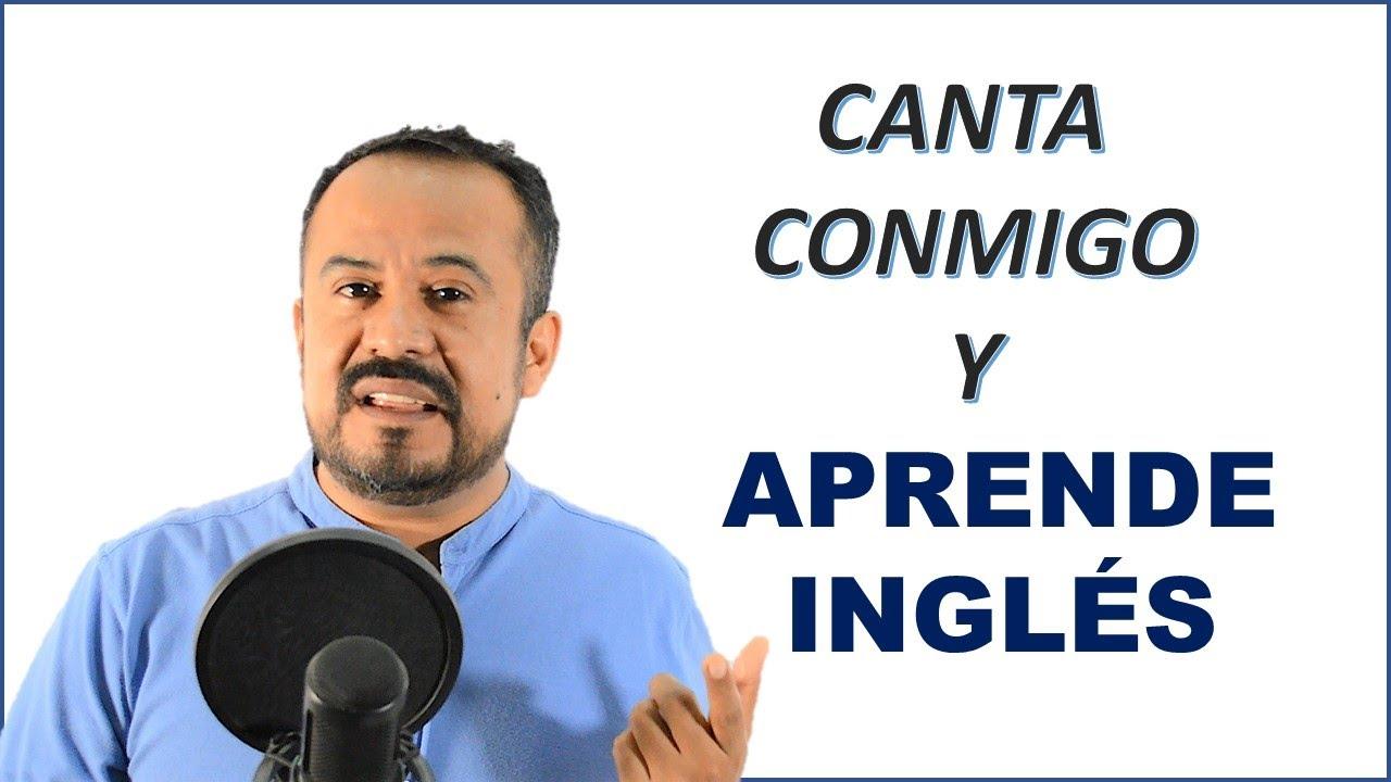 APRENDER A CANTAR EN INGLES CONMIGO