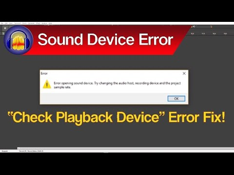 Audacity Recording Device Error Fix, Error While Opening Sound Device Fix & More Audio Problem Fixes