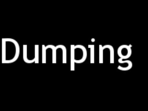 How to Pronounce Dumping