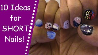 10 EASY Nail Art Designs for Short Nails! beginners 2019 small nails art tutorial for Summer