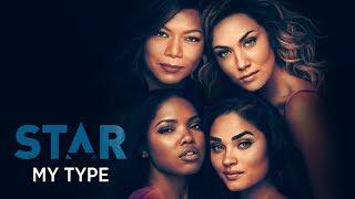 My Type (Full Song) | Season 3 | STAR