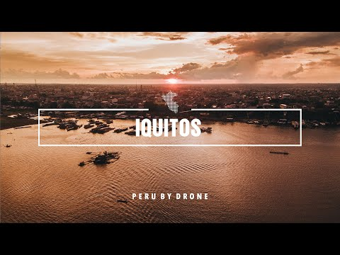 Iquitos - Peru By Drone