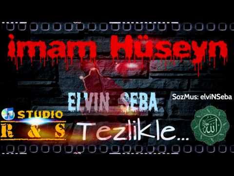 Elvin Seba (imam Hüseyn) TEZLİKLE Qisa Gosteris