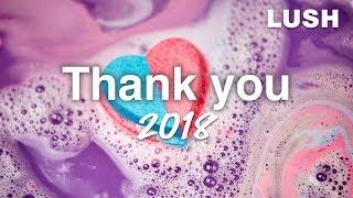 Lush Thank You: 2018 Highlights