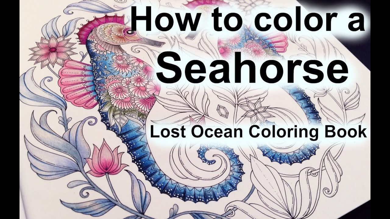 Adult Coloring Book: Lost Ocean by Johanna Basford | Seahorse - YouTube