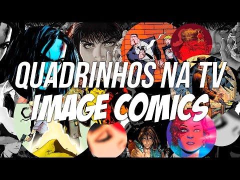 Adaptações de Quadrinhos na TV | IMAGE COMICS