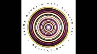 Prima Materia With Rashied Ali - Meditations
