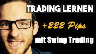 Live Trading | Forex | +222 Pips | Swing Trading | deutsch | Traden lernen