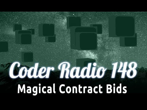 Magical Contract Bids | Coder Radio 148