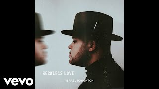 Israel Houghton - Reckless Love [Audio] YouTube Videos