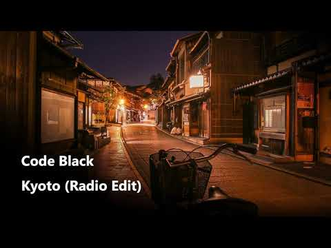 Code Black - Kyoto (Radio Edit)