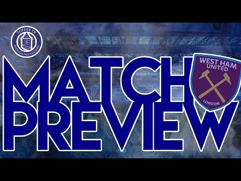 West Ham United V Everton | Match Preview