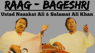 Bageshri - Ustad Nazakat Ali Salamat Ali Khan || Raag Bageshree ||