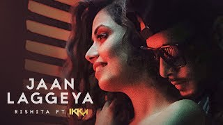 Jaan Lageya (Video Song) – Rishita, Ikka