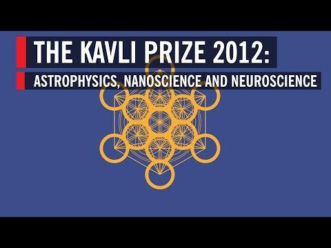The Kavli Prize 2012: Astrophysics, Nanoscience and Neuroscience