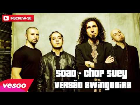 System Of a Down - Chop Suey - Versão SwingueiraWhinderssonnunes