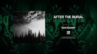 AFTER THE BURIAL - Quicksand
