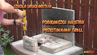 Szkoła Druciarstwa Poradniczek Majstra Przestawiamy Grill Wazzup :)