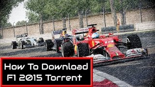 How To Download F1 2015 Torrent PC