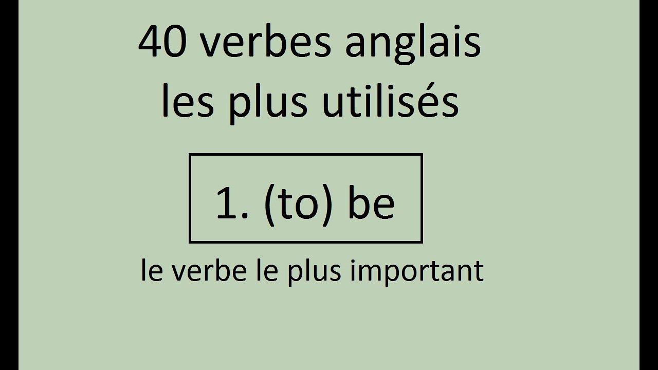 40 Verbes Anglais Les Plus Utilises 1 To Be Le Verbe Le Plus Important Youtube
