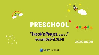 "20200628 Preschool ""Jacob's Prayer_Part 2"" Genesis 32:3-21; 33:1-11"