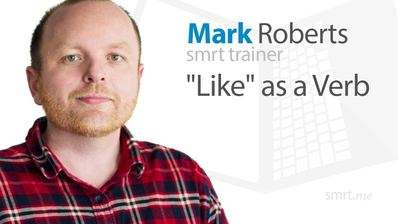 """Like"" as a Verb"